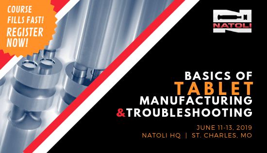 Natoli Basics of Tablet Manufacturing and Troubleshooting